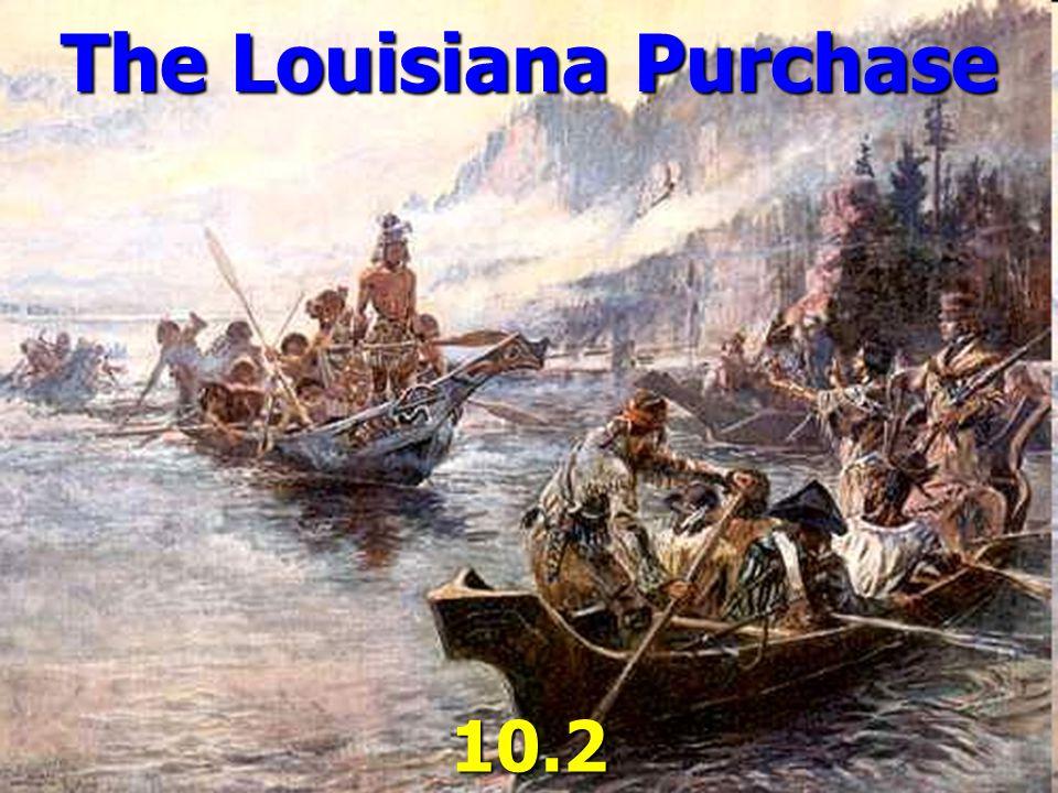 The Louisiana Purchase 10.2
