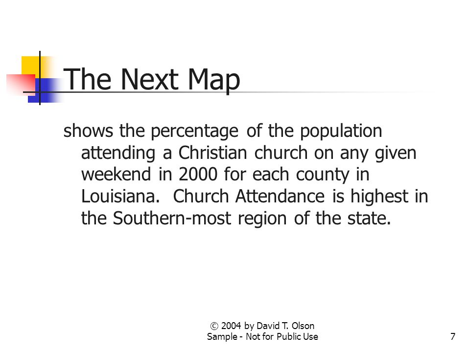 7 The Next Map shows the percentage of the population attending a Christian church on any given weekend in 2000 for each county in Louisiana. Church A