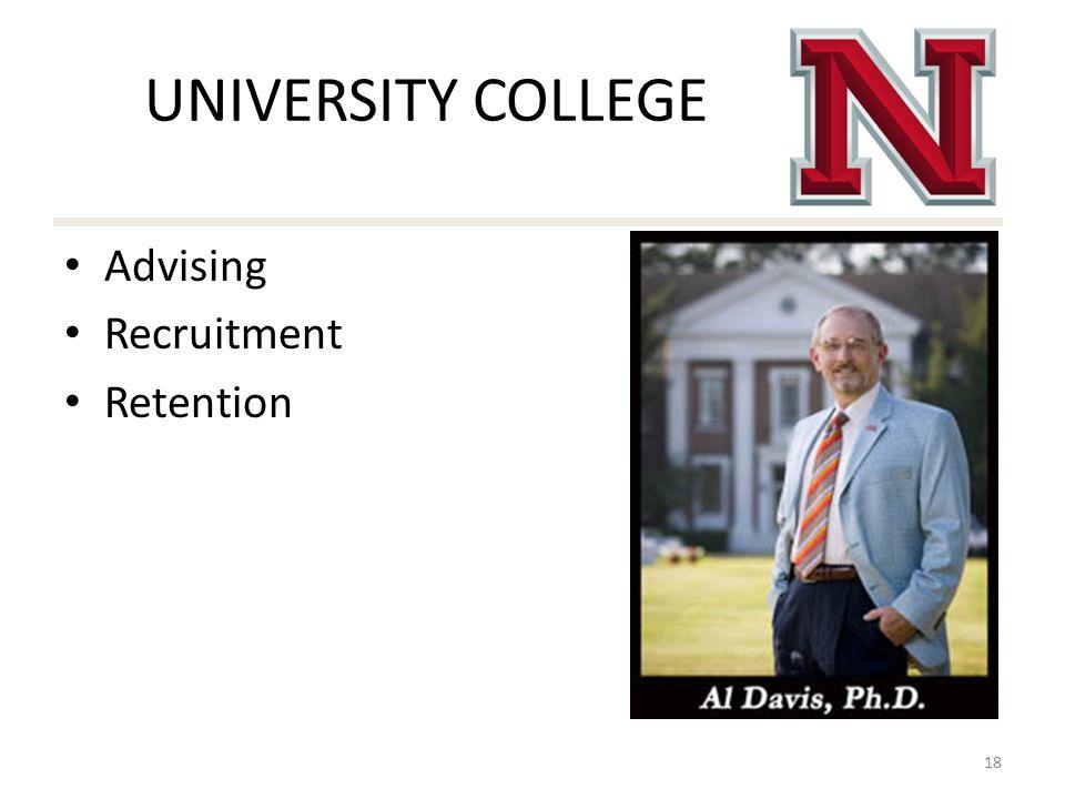 UNIVERSITY COLLEGE Advising Recruitment Retention 18