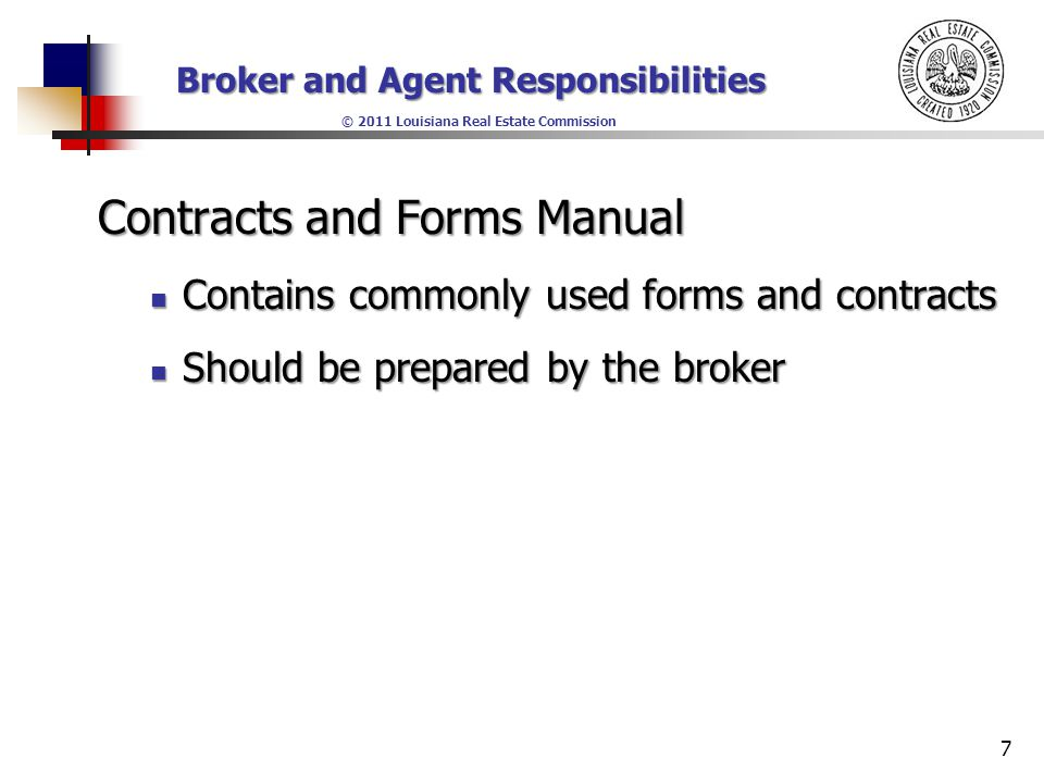 Broker and Agent Responsibilities © 2011 Louisiana Real Estate Commission Contests Motivational tool Motivational tool Increase productivity Increase productivity 18