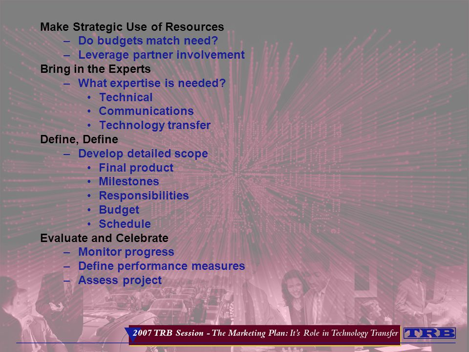 Make Strategic Use of Resources –Do budgets match need.