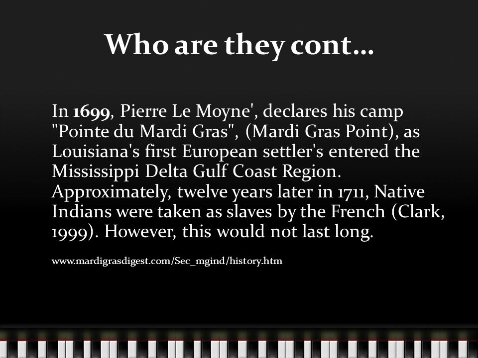 Who are they cont… Around 1719, the governor of the Louisiana Territory, called for shipments of enslaved West Indians, Africans, and Haitians to be sent to New Orleans to offset the impact of mass escapes of the Native Americans from slavery.