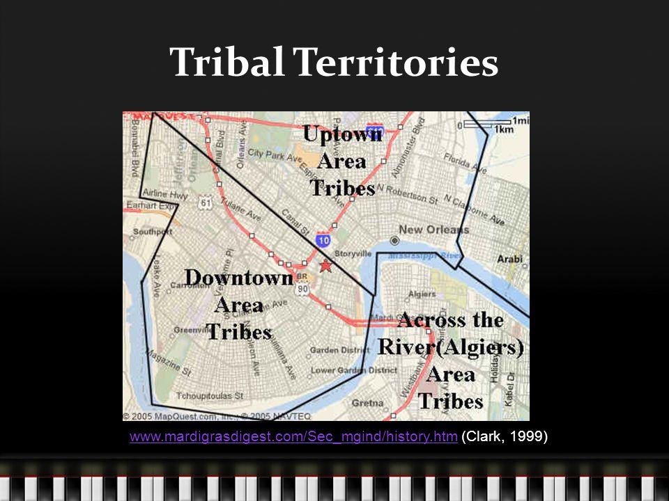 Tribal Territories www.mardigrasdigest.com/Sec_mgind/history.htmwww.mardigrasdigest.com/Sec_mgind/history.htm (Clark, 1999)
