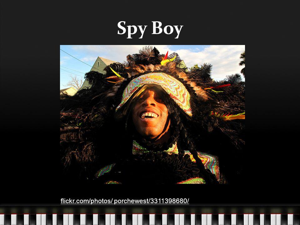 Spy Boy flickr.com/photos/ porchewest/3311398680/