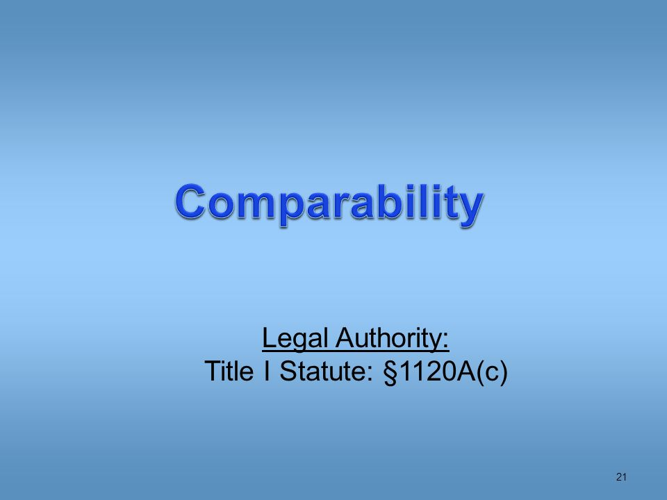 Legal Authority: Title I Statute: §1120A(c) 21
