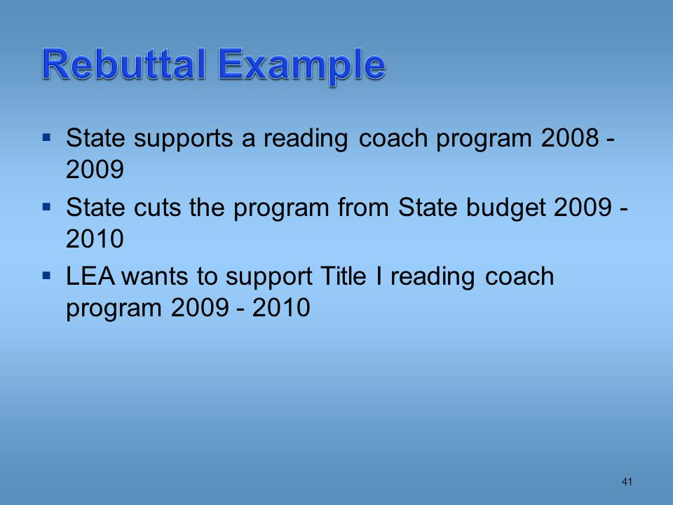  State supports a reading coach program 2008 - 2009  State cuts the program from State budget 2009 - 2010  LEA wants to support Title I reading coach program 2009 - 2010 41