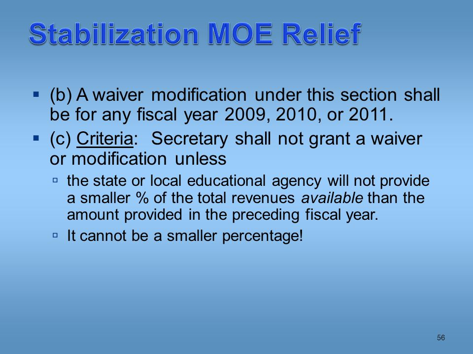  (b) A waiver modification under this section shall be for any fiscal year 2009, 2010, or 2011.