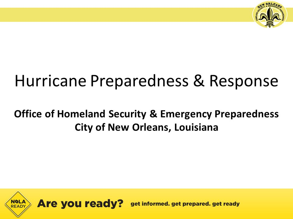 Hurricane Preparedness & Response Office of Homeland Security & Emergency Preparedness City of New Orleans, Louisiana