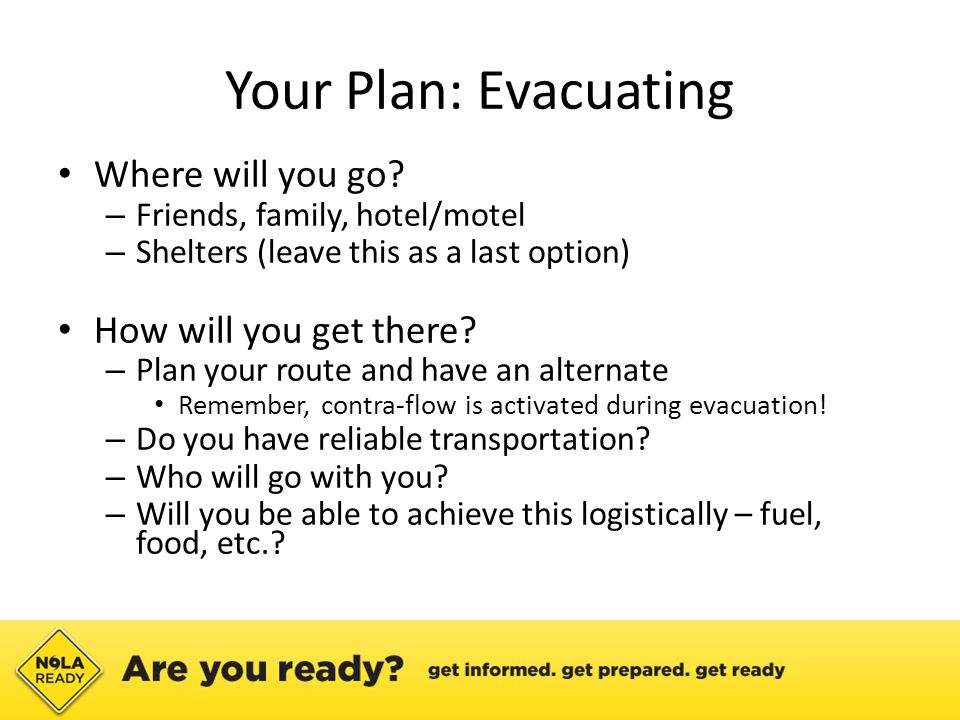 Your Plan: Evacuating Where will you go.