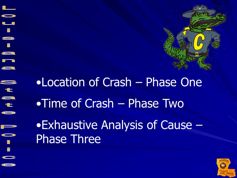 Location of Crash – Phase One Time of Crash – Phase Two Exhaustive Analysis of Cause – Phase Three