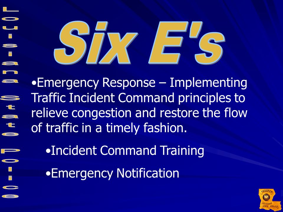 Emergency Response – Implementing Traffic Incident Command principles to relieve congestion and restore the flow of traffic in a timely fashion. Incid