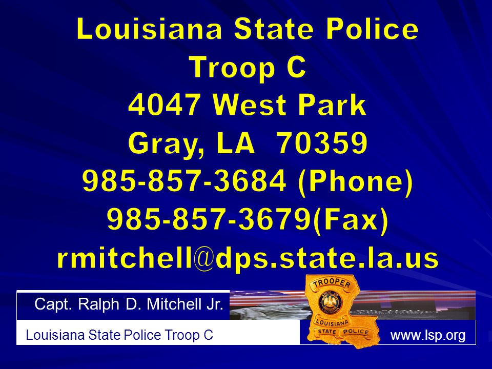 Capt. Ralph D. Mitchell Jr. Louisiana State Police Troop Cwww.lsp.org