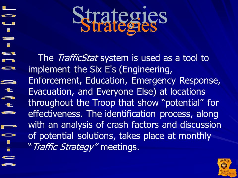 The TrafficStat system is used as a tool to implement the Six E's (Engineering, Enforcement, Education, Emergency Response, Evacuation, and Everyone E