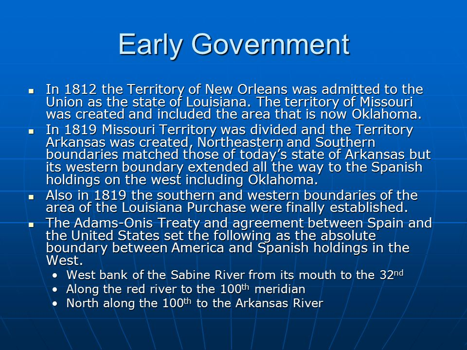 Early Government In 1812 the Territory of New Orleans was admitted to the Union as the state of Louisiana.