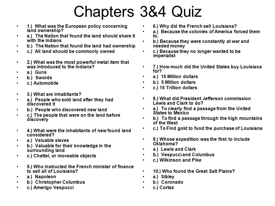 Chapters 3&4 Quiz 1.) What was the European policy concerning land ownership.