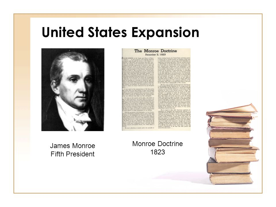 United States Expansion James Monroe Fifth President Monroe Doctrine 1823
