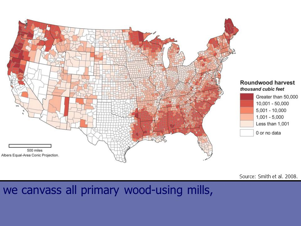 F I A New Orleans, Louisiana 2013 The Nation's Forest Census we canvass all primary wood-using mills, Source: Smith et al.
