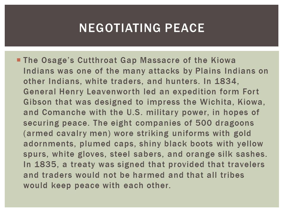  The Osage's Cutthroat Gap Massacre of the Kiowa Indians was one of the many attacks by Plains Indians on other Indians, white traders, and hunters.