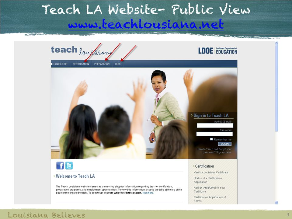 Teach LA Website- Public View www.teachlousiana.net www.teachlousiana.net 4 Louisiana Believes
