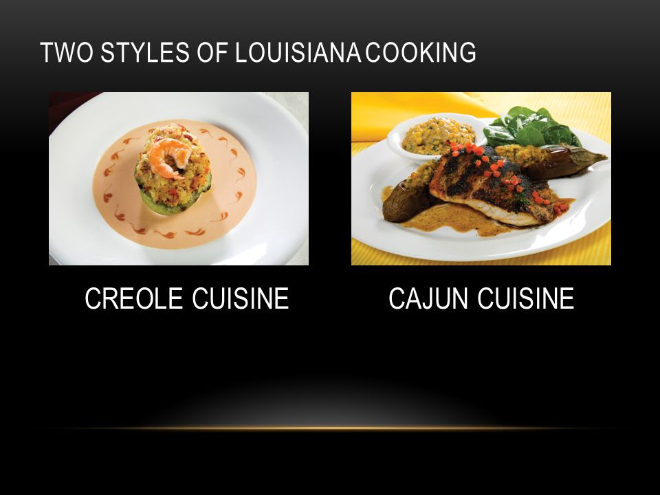 CREOLE CUISINE In Louisiana, a Creole was a person of European heritage born in the New World.