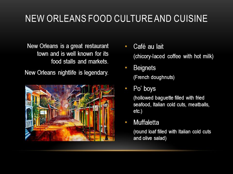 New Orleans is a great restaurant town and is well known for its food stalls and markets.