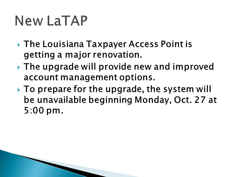  The Louisiana Taxpayer Access Point is getting a major renovation.
