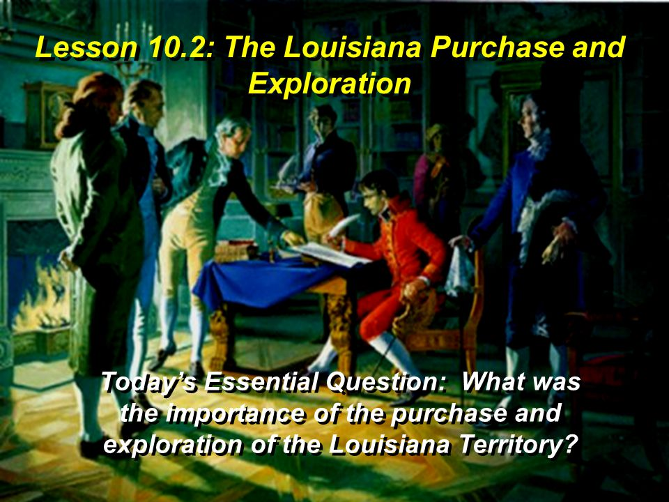 Lewis and Clark Explore After purchasing the Louisiana Territory from France, Jefferson planned an expedition to explore it.