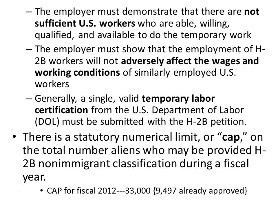 – The employer must demonstrate that there are not sufficient U.S.