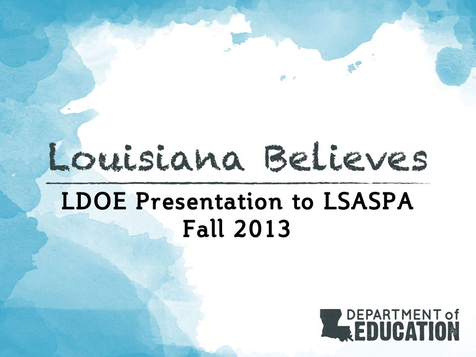 LDOE Presentation to LSASPA Fall 2013
