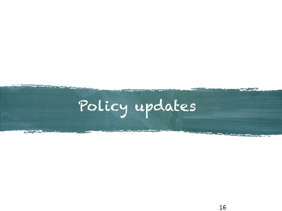 16 Policy updates