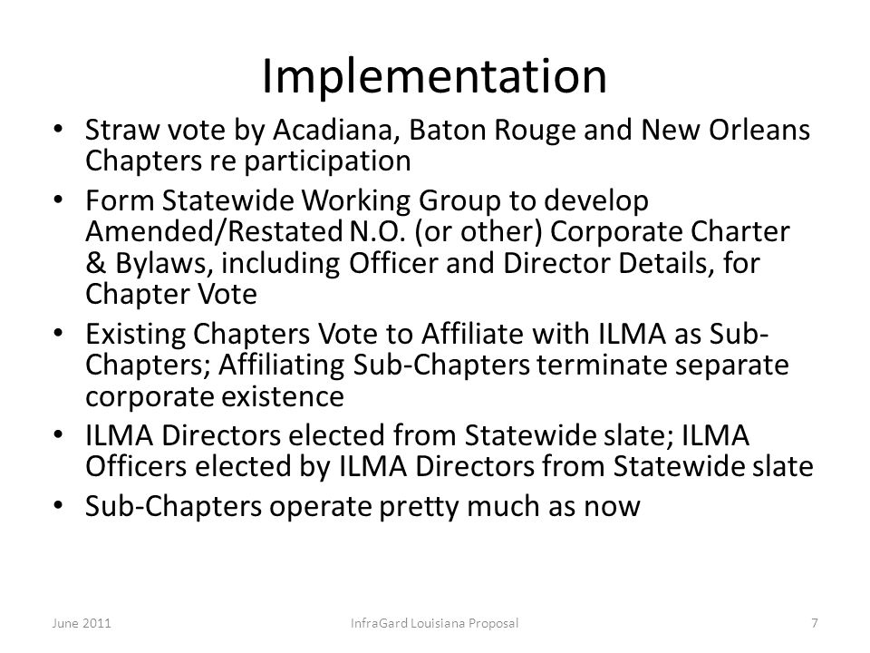 Implementation Straw vote by Acadiana, Baton Rouge and New Orleans Chapters re participation Form Statewide Working Group to develop Amended/Restated