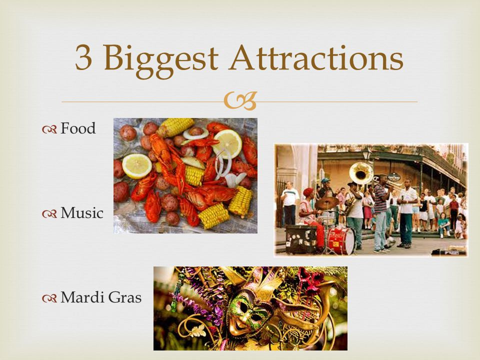   Food  Music  Mardi Gras 3 Biggest Attractions