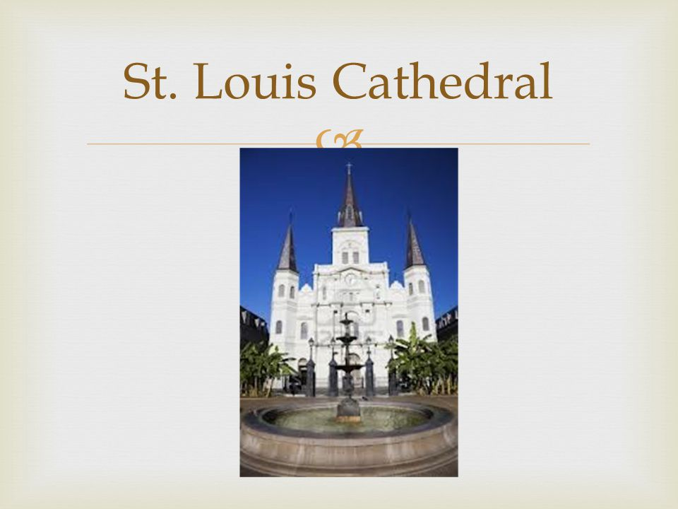  St. Louis Cathedral