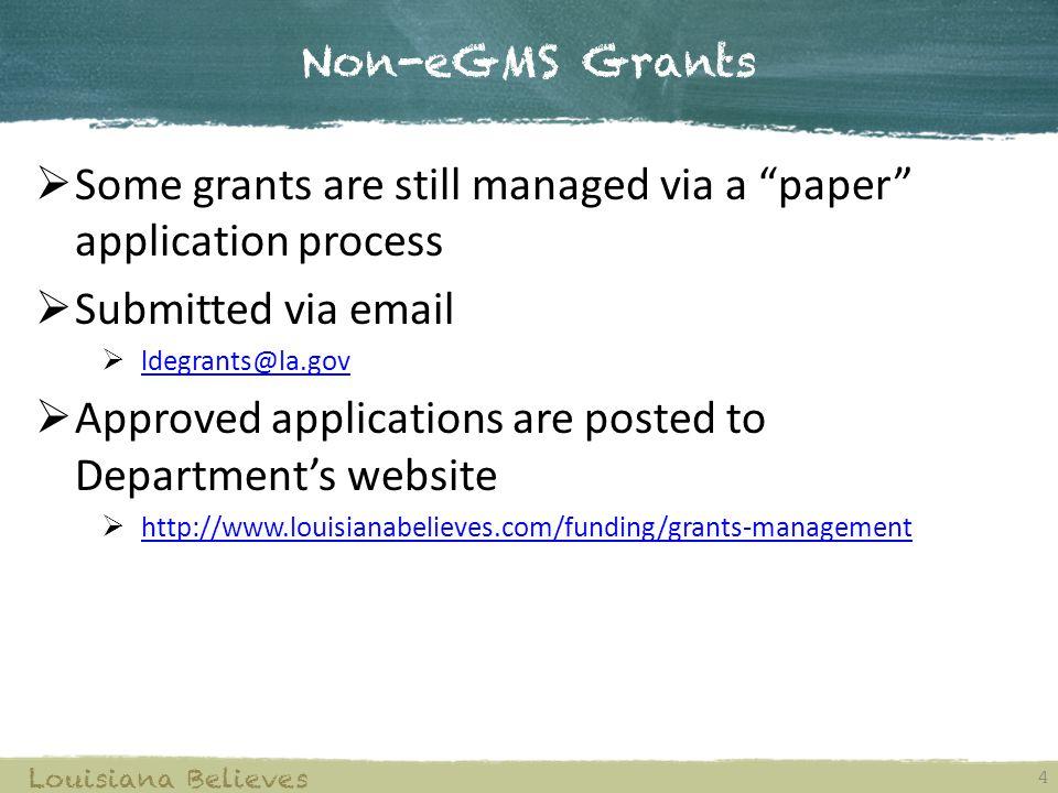 Helpful Links 15 Louisiana Believes  LDE Grants Management  http://www.louisianabelieves.com/funding/grants-management http://www.louisianabelieves.com/funding/grants-management  LAUGH Guide  http://www.louisianaschools.net/lde/uploads/13986.pdf http://www.louisianaschools.net/lde/uploads/13986.pdf  Grant Award Program (GAP)  https://leads13.doe.louisiana.gov/GAP/start.aspx?logon=public https://leads13.doe.louisiana.gov/GAP/start.aspx?logon=public