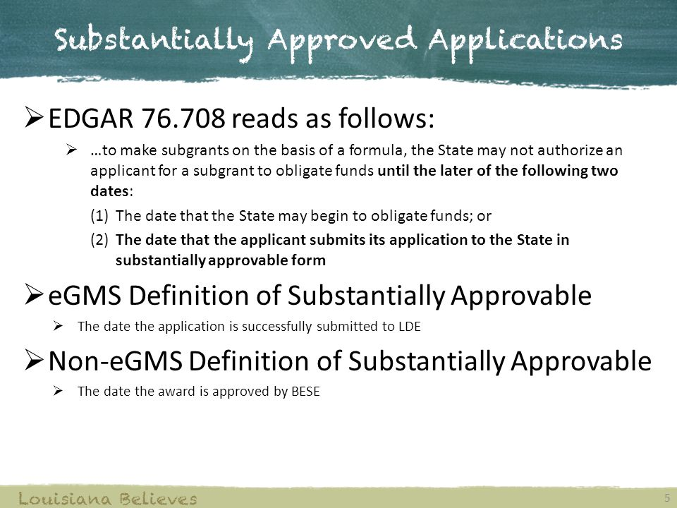 Substantially Approved Applications 5 Louisiana Believes  EDGAR 76.708 reads as follows:  …to make subgrants on the basis of a formula, the State ma