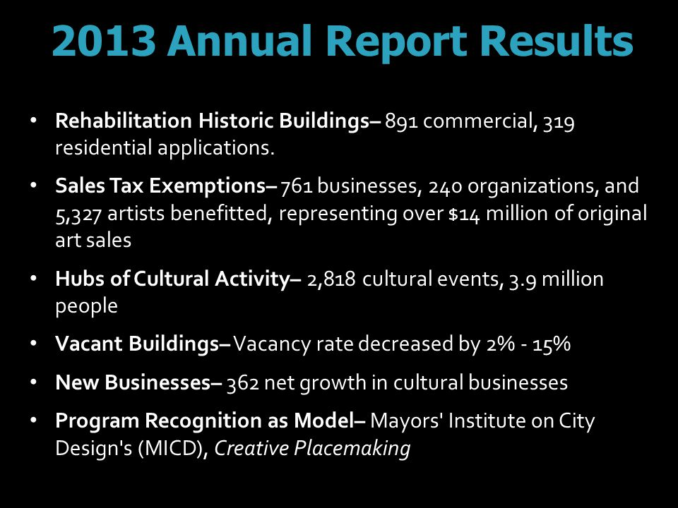 2013 Annual Report Results Rehabilitation Historic Buildings– 891 commercial, 319 residential applications.