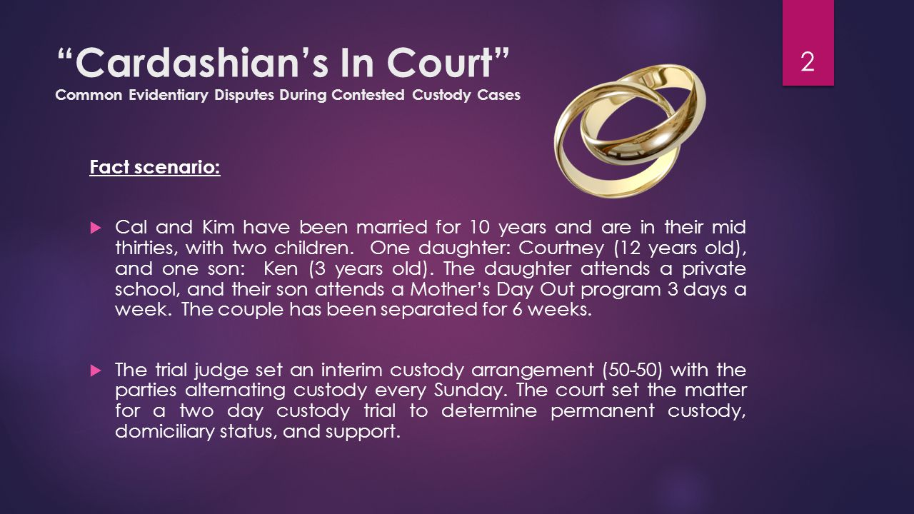 Cardashian's In Court Common Evidentiary Disputes During Contested Custody Cases  Counsel for Father: Dr.