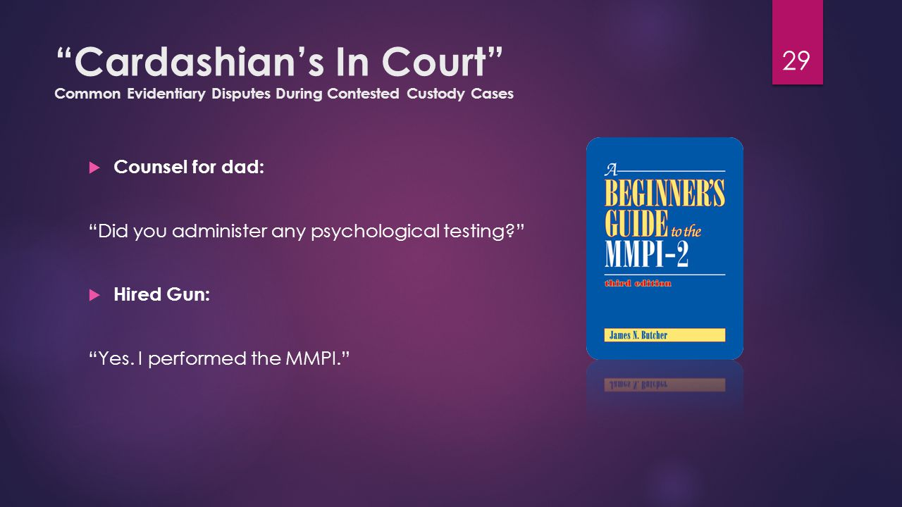 """Cardashian's In Court"" Common Evidentiary Disputes During Contested Custody Cases  Counsel for dad: ""Did you administer any psychological testing?"""