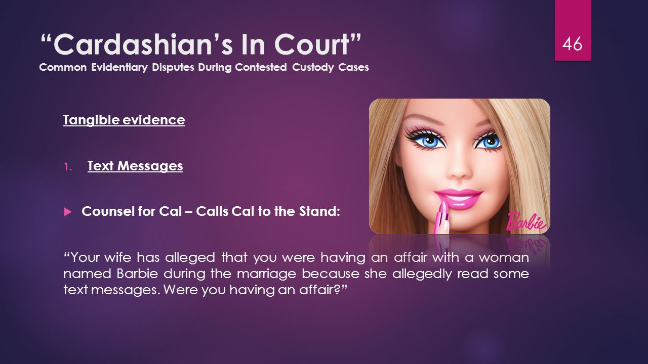 Cardashian's In Court Common Evidentiary Disputes During Contested Custody Cases Tangible evidence 1.
