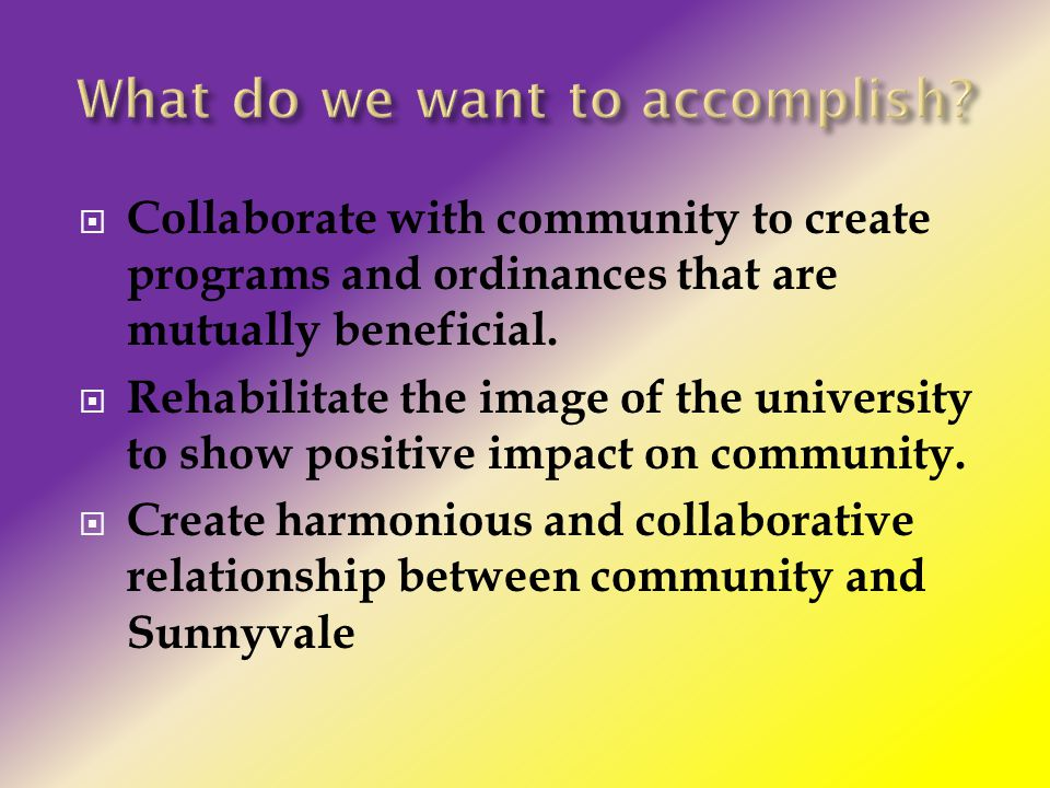  Collaborate with community to create programs and ordinances that are mutually beneficial.