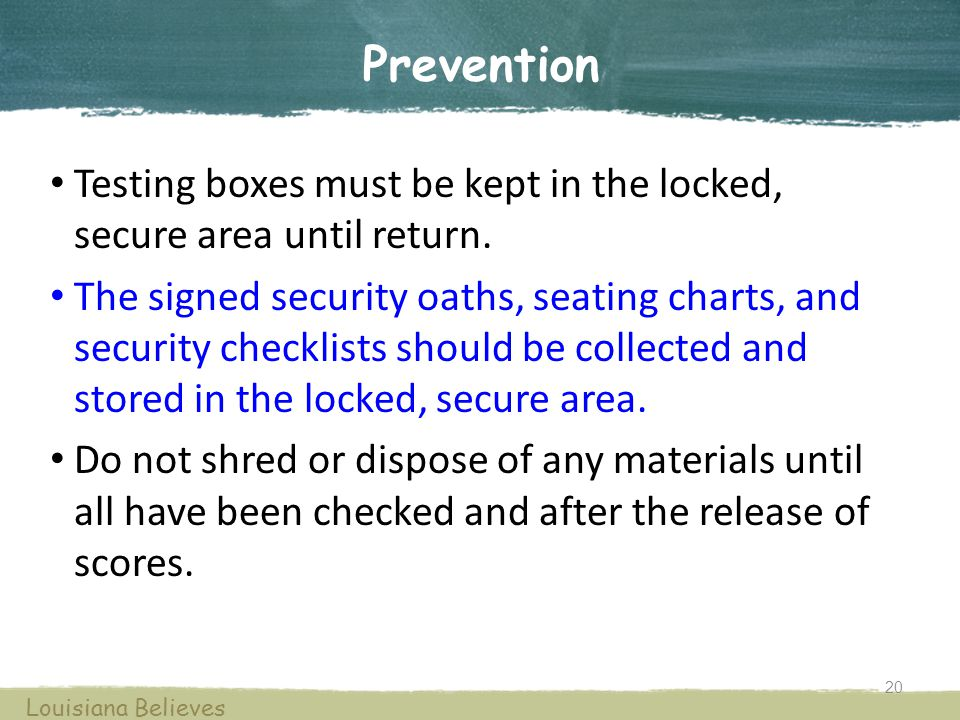 Prevention Testing boxes must be kept in the locked, secure area until return.