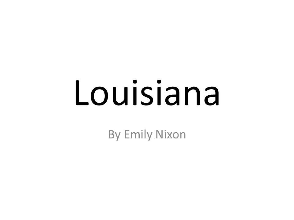 Louisiana By Emily Nixon