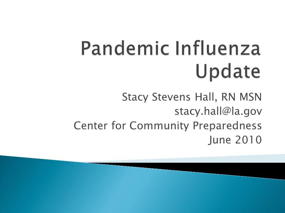 Stacy Stevens Hall, RN MSN stacy.hall@la.gov Center for Community Preparedness June 2010