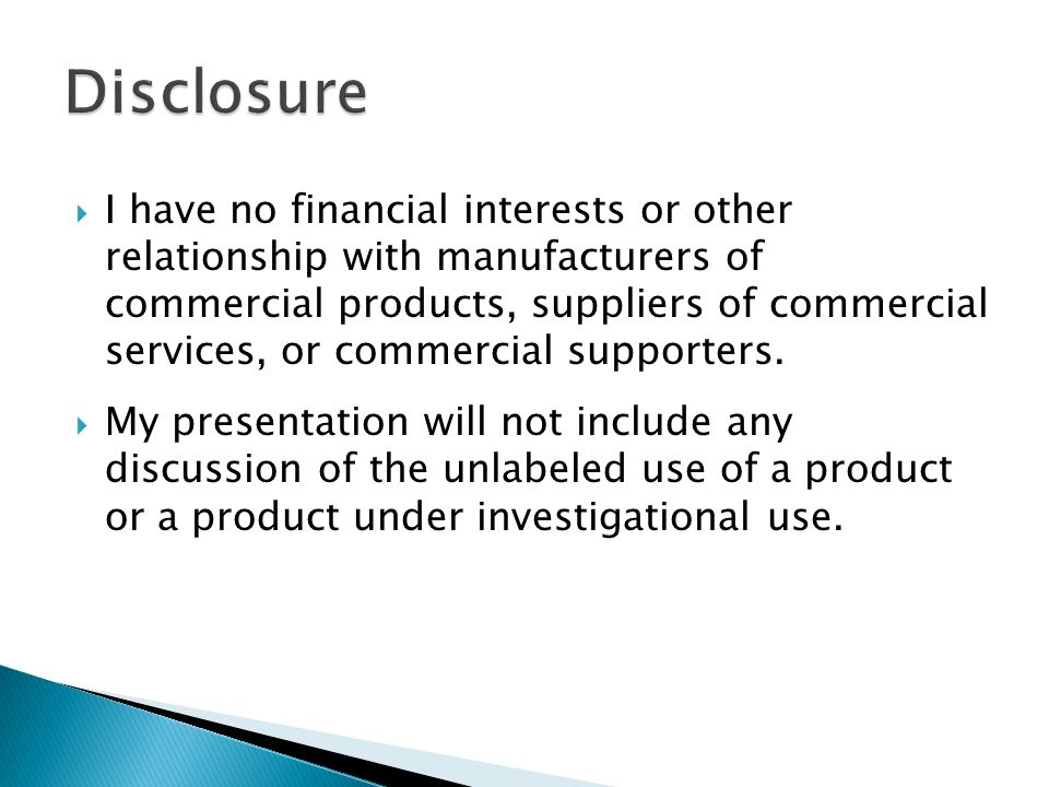  I have no financial interests or other relationship with manufacturers of commercial products, suppliers of commercial services, or commercial suppo