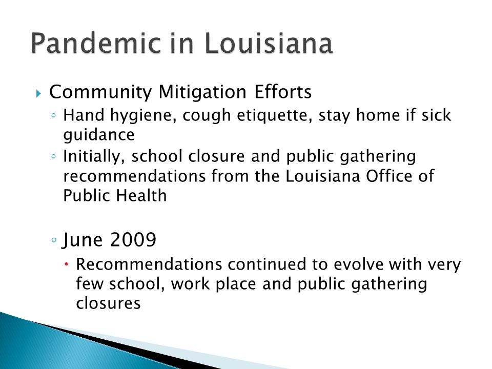  Community Mitigation Efforts ◦ Hand hygiene, cough etiquette, stay home if sick guidance ◦ Initially, school closure and public gathering recommenda