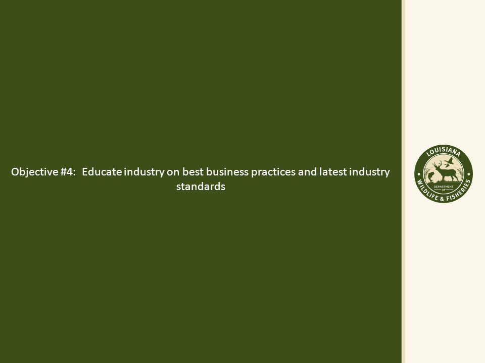Objective #4: Educate industry on best business practices and latest industry standards