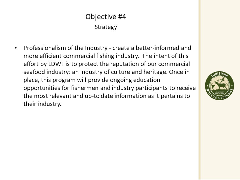 Objective #4 Strategy Professionalism of the Industry - create a better-informed and more efficient commercial fishing industry.