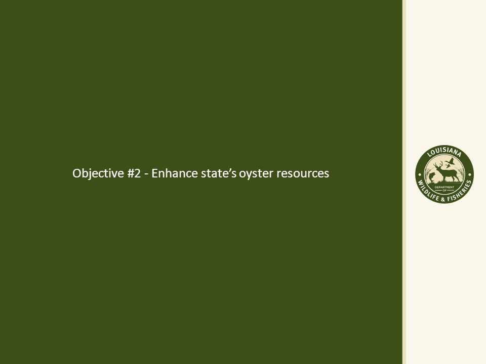 Objective #2 - Enhance state's oyster resources