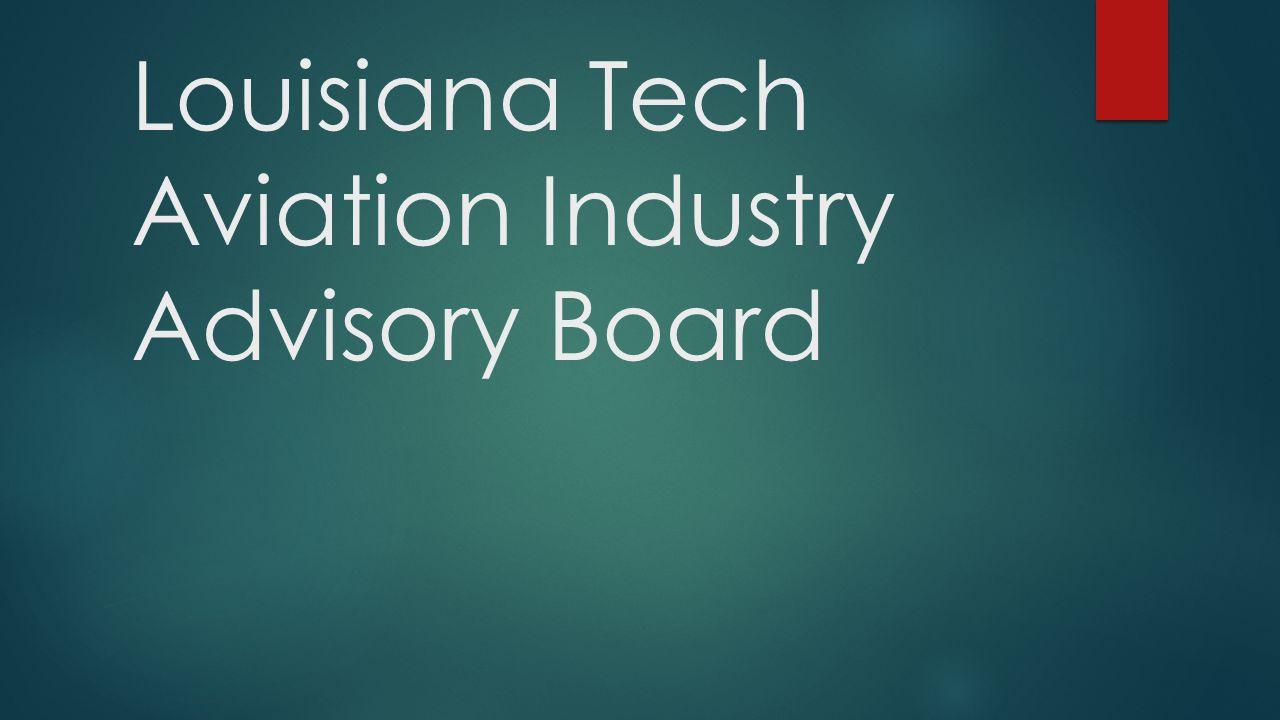 Louisiana Tech Aviation Industry Advisory Board