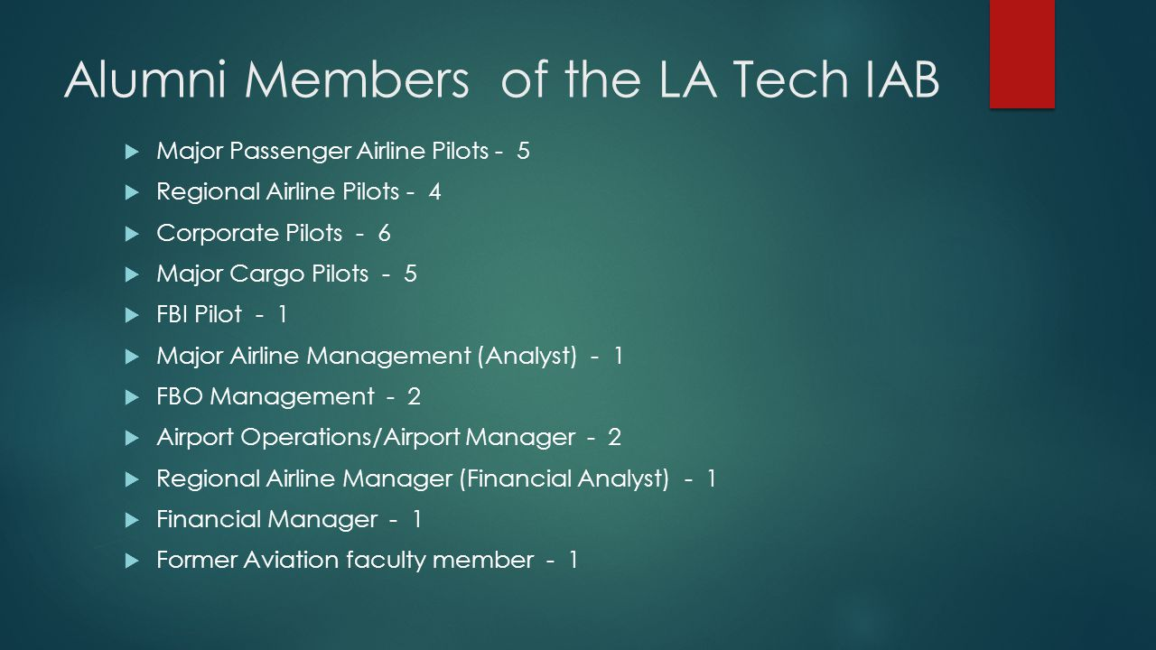 Industry Members of the LA Tech IAB  ALPA National Education Committee Representative - 1  FBO Owner - 1  ATC Tower Controller Supervisor - 1